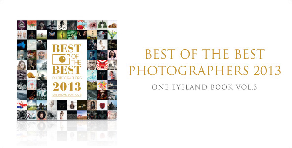 One Eyeland: BEST of the BEST. Photographers of the year (2013)